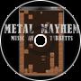 {BT} Metal Mayhem
