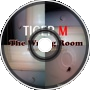 TIGERM - The Wrong Room 1