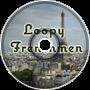 loopy frenchmen