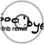 Goodbye To You (dnb remix)