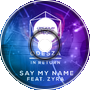 Say My Name -(DTS Remix)-