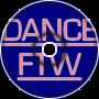 Dance FTW!
