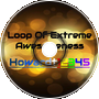 |Loop Of Extreme Awesomeness|