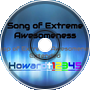|Song Of Extreme Awesomeness|