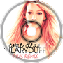 Hilary Duff - Come Clean (5iriu5 Remix)