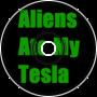 Aliens Ate My Tesla! (Version 1)
