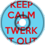 Twerk It Out (feat. J.Caliente, JC da Kidd, and Big Kwas)