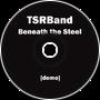 Beneath the Steel