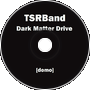 Dark Matter Drive