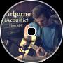 Airborne (Acoustic)