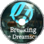 Breaking The Dreamscape (FULL)