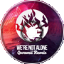 [Future Bass] Virtual Riot - We're Not Alone (Qwamii Remix)