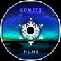 Comets - Numb