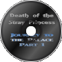 JK - Death of the Stray Princess (Journey to the Palace Part 1)