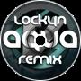 Lockyn - Aqua (VultraV Remix)
