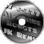 F-777 Airborne Robots (JK Second Remix Ear-Balanced)