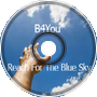 B4You - Reach For The Blue Sky (2016)