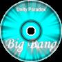 Unity Paradox - Big Bang
