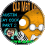 Austin Jay Cook Part 2 - Old Man Orange Podcast 283