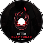 Dex Arson - Slap Squad Ft Såvi