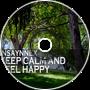 Keep Calm And Feel Happy