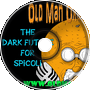 The Dark Future For Spicoli - Old Man Orange Podcast 288