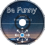 Be Funny (Preview)