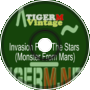 TIGERM - TigerMvintage - Invasion From The Stars (Monsters From Mars)