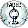 Alan Walker - Faded ~ JK Remix