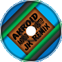 akroid - Android goes Dubstep ~ JK Remix