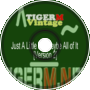 TIGER M - TigerMvintage - Just A Little Bit- Maybe All of It [Version 2]