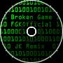 FGKOfficial - Broken Game ~ JK Remix