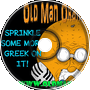 Sprinkle Some More Greek On It - Old Man Orange Podcast 306