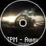 TPM - Away (Original Mix)