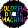 Colorful Dance Machine