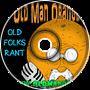 Old Folks Rant - Old Man Orange Podcast 310