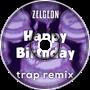 Happy Birthday (Trap Remix)