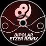 Dex Arson - Bipolar (Etzer Remix)