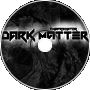 -Dark Matter-