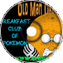 Breakfast Club of Pokemon - Old Man Orange Podcast 324
