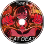 Type R - HEAT DEATH