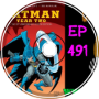 Batman Year 2 Retrospect - Old Man Orange Podcast 491