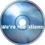 """We're the Aliens"" by Plasma Glow"