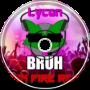 Lycan - Bruh (Neon Fire Remix)