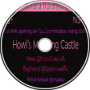 Howl's Moaning Castle
