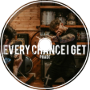Every Chance I Get Remix - PHADE