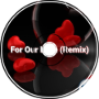 For Our Love (ft. Russell Elliott) (Remix)