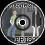 """Podcast 2 - """"Prison"""""""