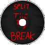 Split the Break