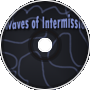 Waves of Intermission